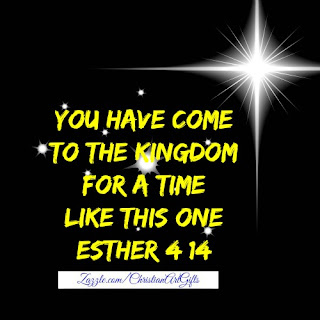 You have come to the kingdom for a time like this one Esther 4:14