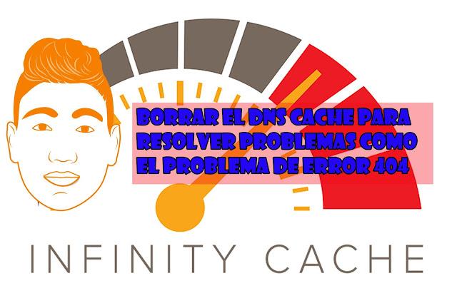 como borrar el DNS Cache para resolver problemas como el problema de error 404