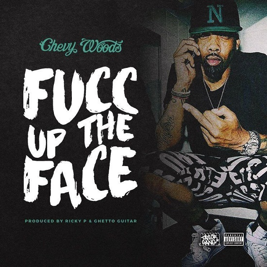 Chevy Woods - Fucc Up The Face