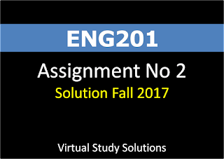ENG201 Assignment No 2 Solution Fall 2017