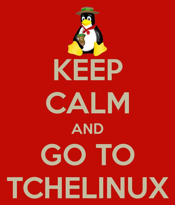 keep calm and go to tchelinux