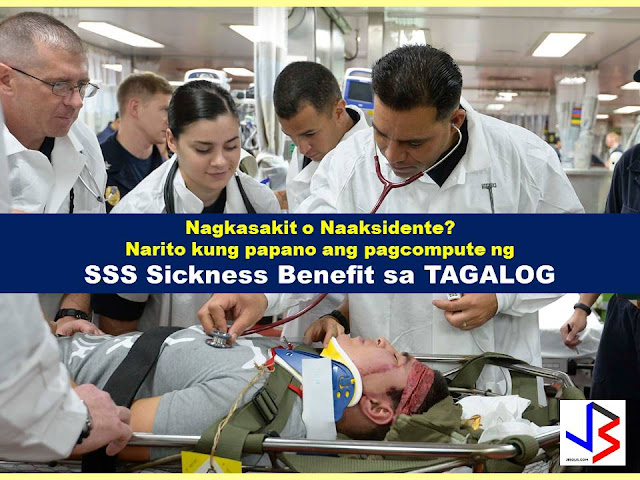 SSS members who become sick can claim for sickness benefits. However, the sickness benefit may vary depending on the monthly contribution of the member.   For your guide on SSS sickness benefit claim, you may refer to the information and example  below.     Sickness Benefit Computation The amount of a member's sickness benefit per day is equivalent to ninety percent (90%) of the member's average daily salary credit.      Benefit Computation:  1. Exclude the semester of sickness.    -A quarter refers to three consecutive months ending March, June, September or December.     -A semester refers to two consecutive quarters ending in the quarter of sickness.                           Example: An SSS member got sick for 20 days on the month of September 2012.     The quarter of sickness will include the months of July, August and September.    And the semester of sickness will be from April 2012 to September 2012. The semester of sickness will be excluded in the computation.    2. Count 12 months backwards starting from the month immediately before the semester of sickness.   3. Identify the six (6) highest MSCs within the 12-month period. Monthly salary credit (MSC) means the compensation base for contributions and benefits related to the total earnings for the month.    The maximum covered earnings or compensation is P16,000, effective January 1, 2014. Please refer to the following table:    Monthly salary credit salary credit means the compensation base for contributions and benefits related to the total earnings for the month.     4. Add the six (6) highest MSCs to get the total MSC.     5. Divide the total MSC by 180 days to get the ADSC.     6. Multiply the ADSC by ninety percent (90%) to get the daily sickness allowance.     7. Multiply the daily sickness allowance by the approved number of days to arrive at the amount of