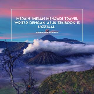 Meraih Impian Menjadi Travel Writer Dengan ASUS ZenBook 13 UX331UAL