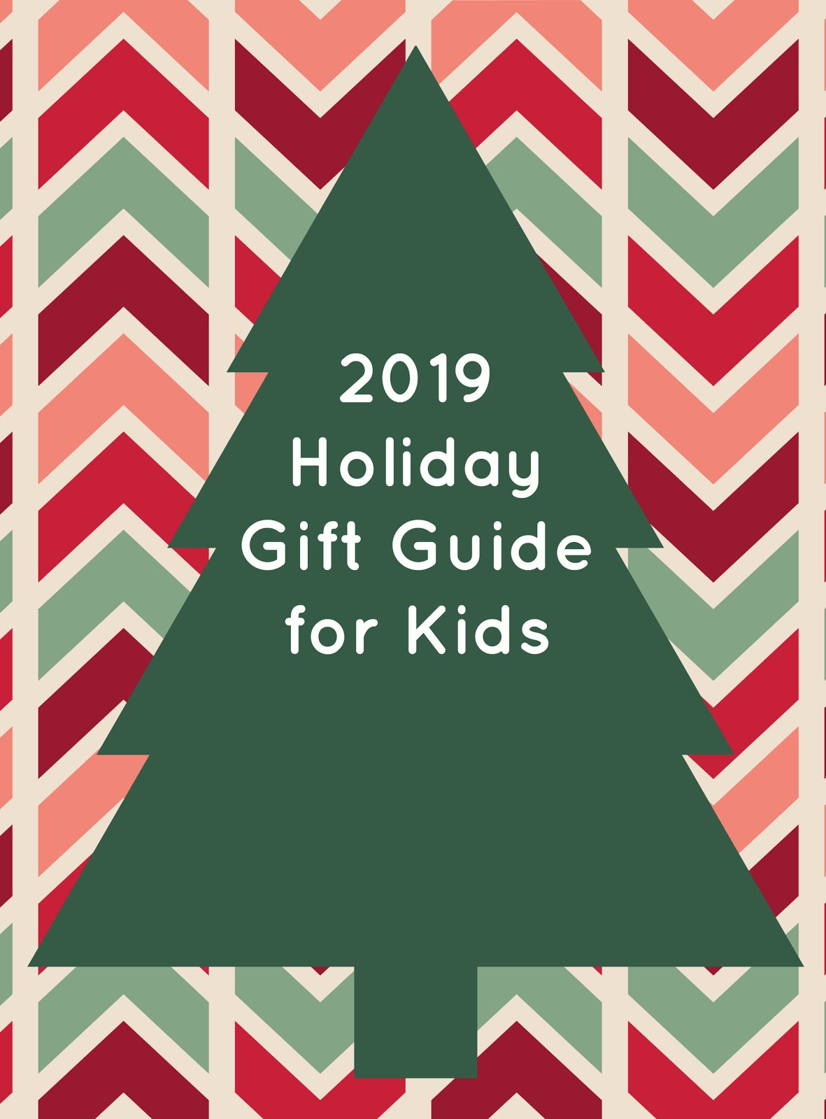 2019 Holiday Gift Guide for Kids!