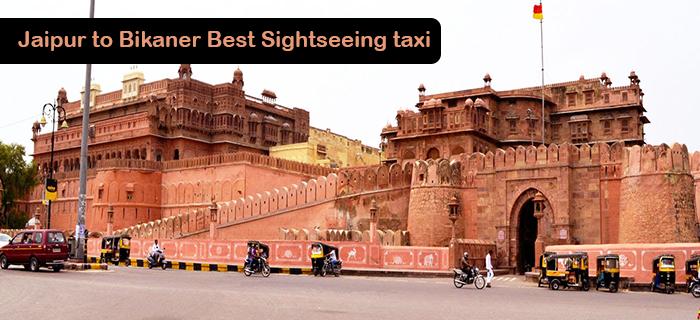 Jaipur to Bikaner Best Sightseeing taxi