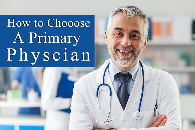 How to Choose A Primary Care Physician