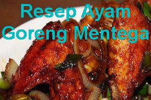 Resep Ayam Goreng Mentega Spesial Enak