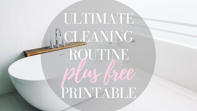 ULTIMATE Cleaning Routine PLUS Free Printable www.MalenaHaas.com