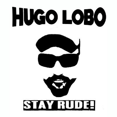 HUGO LOBO - Stay Rude! (2016)