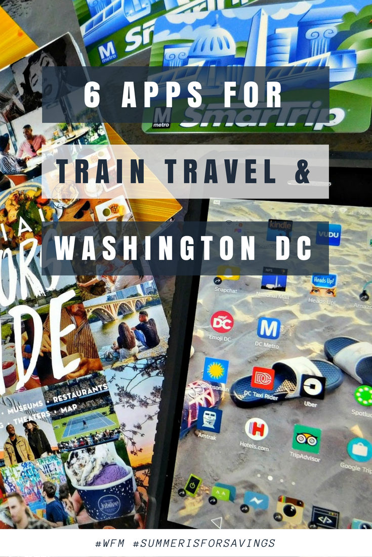 6 Apps for Traveling by Train to Washington D.C. #WFM #SummerIsForSavings