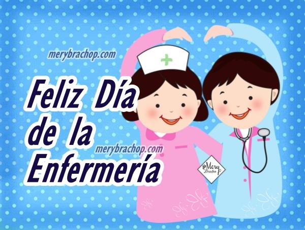 Frases por el día de la Enfermería por Mery Bracho. Imagen linda celebrando el feliz día de la enfermera, 12 de Mayo, Enero, Noviembre 2017.