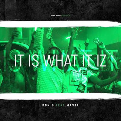 Don G Feat. Masta - It Is What It (Rap) 2018