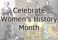Celebrate Women's History Month. Pictures of Harriet Tubman, Sojourner Truth, Clara Barton, Louisa May Alcott, Chestnut Lodge and book cover of Lilly Stone