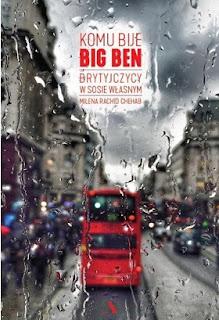 Komu bije Big Ben. Brytyjczycy w sosie własnym - Milena Rachid Chehab