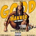 Audio | Joe Marley - Good Manner (Prod By Muchmore) | Download Fast