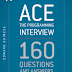 ACE the Programming Interview - Questions and Answers for success