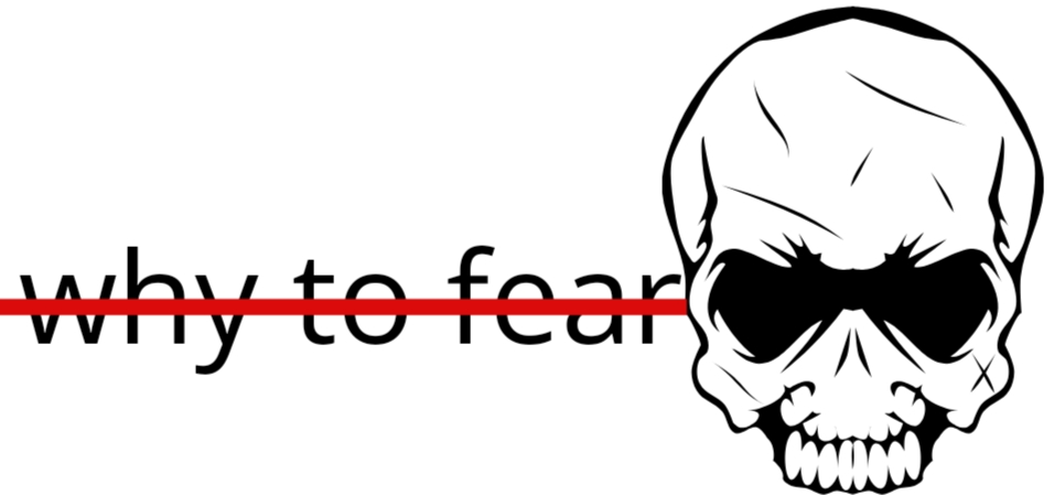Why to fear