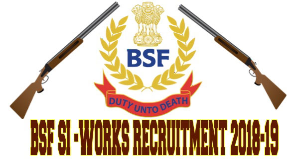 BSF SI Recruitment 2018