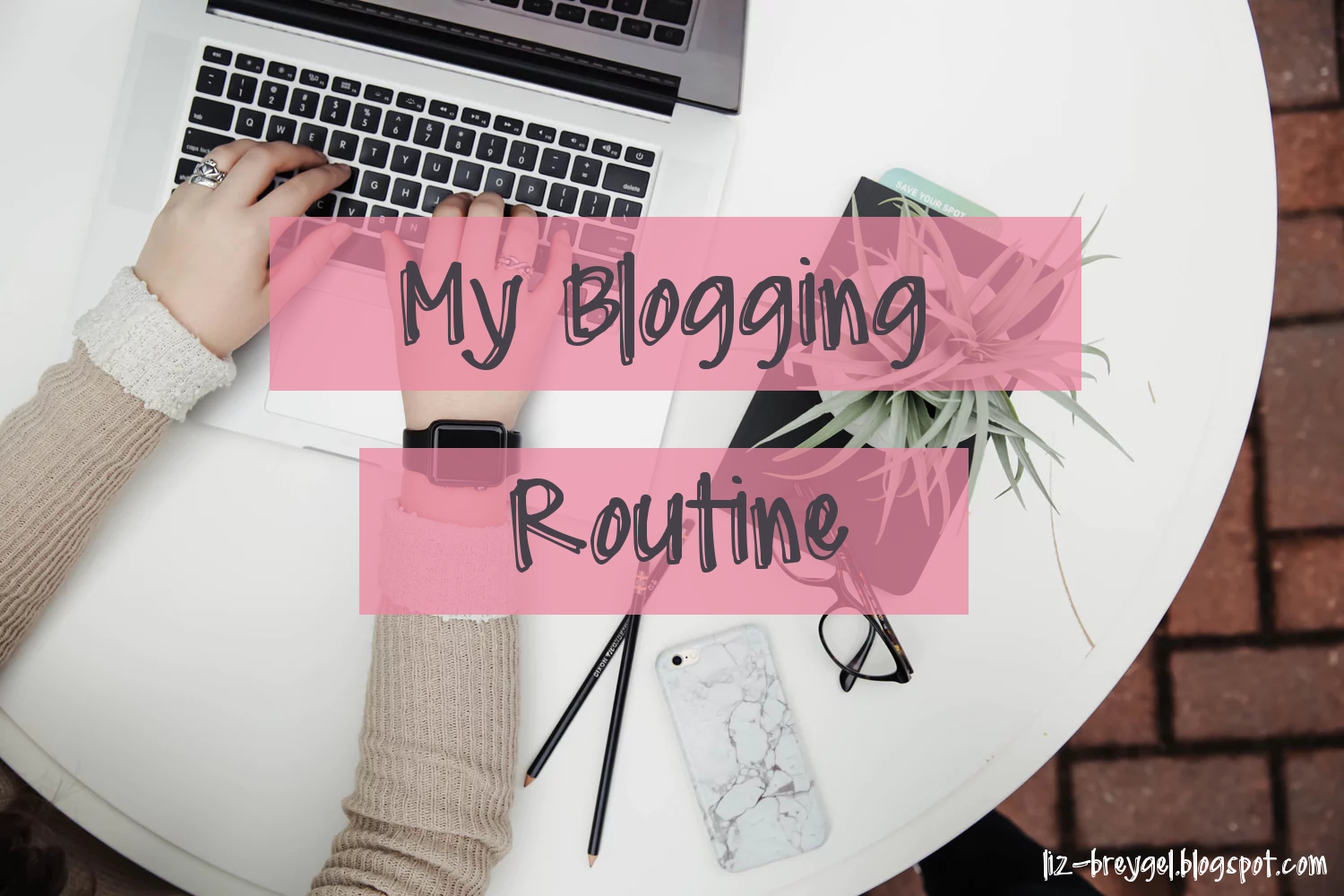 My Blogging Routine blog organization blog posts schedule how to january girl successful blog