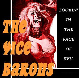 The VICE BARONS : Lookin' In The Face of Evil