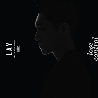 Download [MP3] LAY (EXO) - LOSE CONTROL (失控)