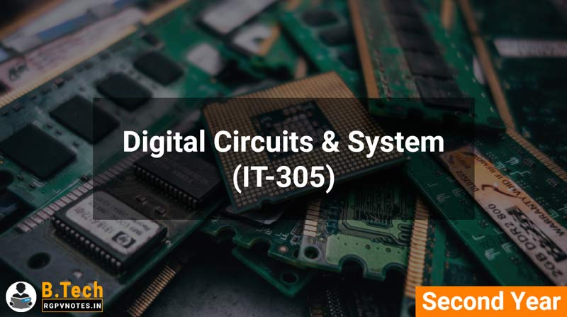 Digital Circuits & System (IT-305) B.Tech RGPV notes AICTE flexible curricula