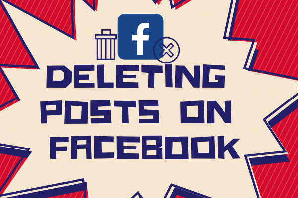 Deleting Posts On Facebook