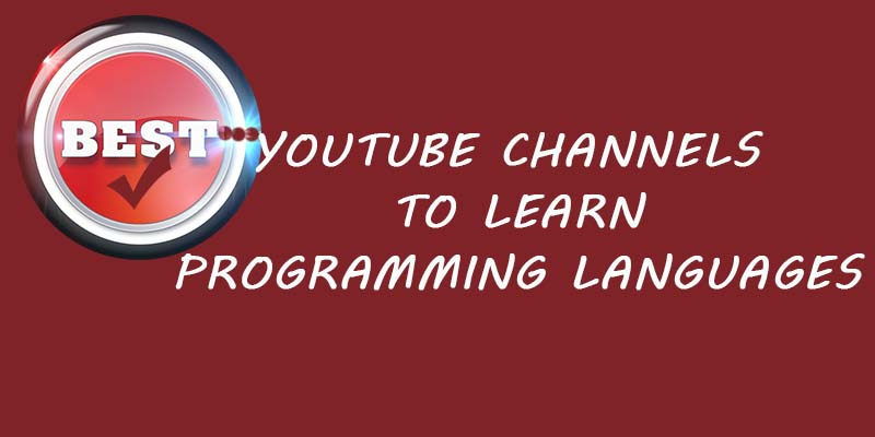 Best YouTube Channels To Learn Programming Languages
