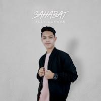 Adly Sofwan Sahabat Lirik Lagu