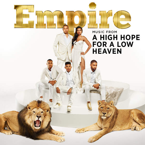 "Empire Cast - Empire: Music from ""A High Hope for a Low Heaven"" - EP Cover"