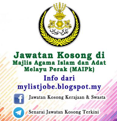 Jawatan Kosong di Majlis Agama Islam dan Adat Melayu Perak (MAIPk)