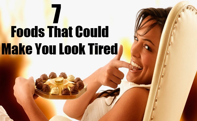 Top Foods That Make You Look Tired
