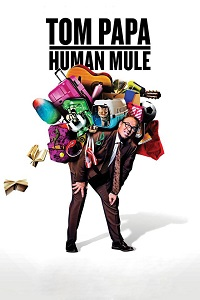 Watch Tom Papa: Human Mule Online Free in HD
