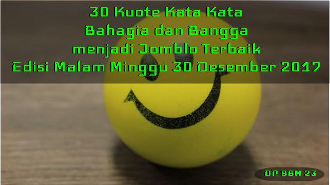 30 Kuote Kata Kata Bahagia dan Bangga menjadi Jomblo Terbaik Edisi Malam Minggu 30 Desember 2017