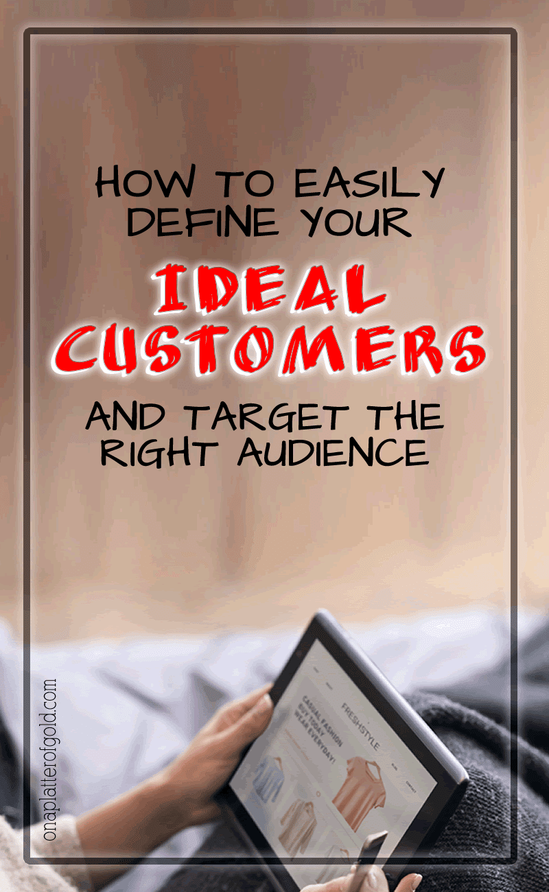 Best Ways To Define Your Ideal Customer And Target The Right Audience