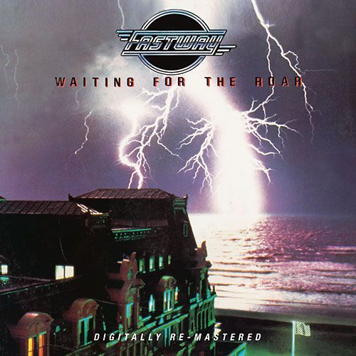 FASTWAY - Waiting For The Roar [BGO Records digitally remastered] full