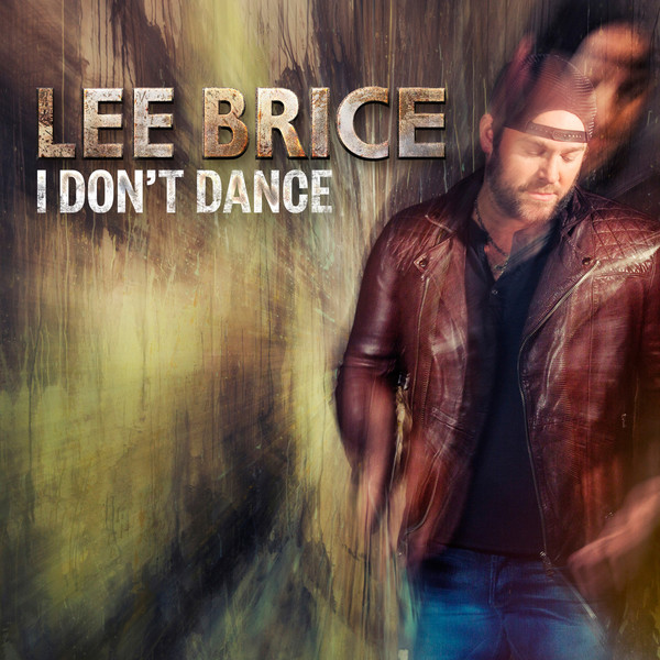 Lee Brice - I Don't Dance - Single Cover