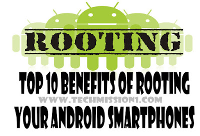 Top 10 Benefits Of Rooting Your Android smartphones