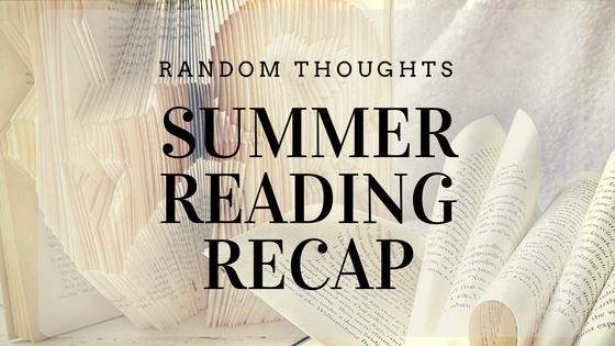 Summer Reading List Recap... quick reviews