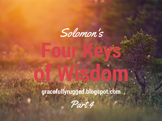 Four Keys of Wisdom: Part 4