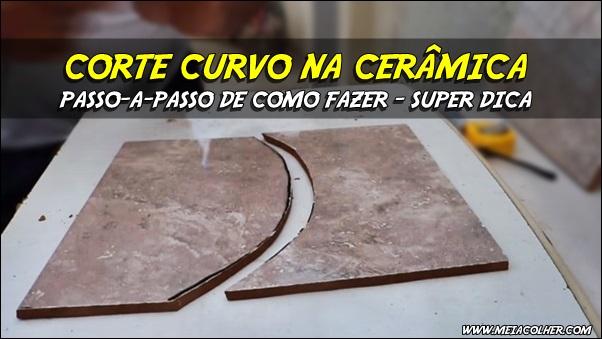 CORTE CURVO CERÂMICA