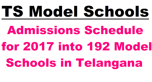 TS Model Schools Admissions Schedule for 2017|TS Model Schools Admissions Schedule for 2017 into 192 Model Schools in Telangana | Telangana Model Schools Admission Schedule released for 2017-18 Academic Year | Day Wise Schedule for Telangana State Model Schools released | Admission Notification for TSMS has been issued in Telangana State | Download Schedule for Admissions in Telangana Model Schools ts-model-schools-admissions-schedule-notification-2017-apply-online/2017/01/telangana-model-schools-admission-schedule-released-fpr-2017-18-academic-year.html
