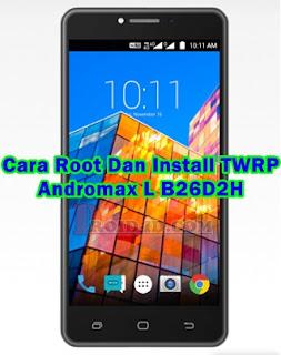 Cara Root Dan Instal TWRP Andromax L (B26D2H)