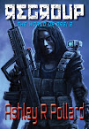 Regroup: Book 2 - <br><i>War in a world of artificial super intelligence's</i>
