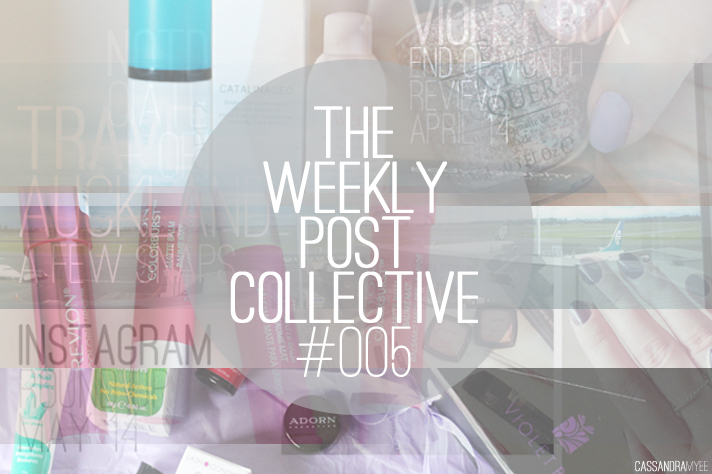 THE WEEKLY POST COLLECTIVE // #005 - cassandramyee