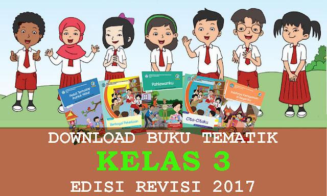 Download Buku Tematik Kelas 3 Revisi 2017 Semester 1 Dan 2 Info Kurikulum Dan Perbukuan
