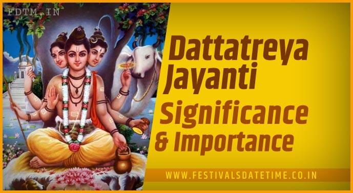 Dattatreya Jayanti - Significance and Importance Dattatreya Jayanti