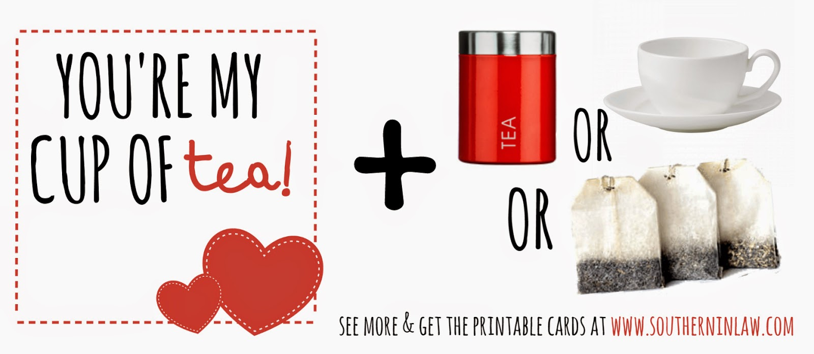 You're my cup of tea - valentines gift idea for tea lovers - Punny Valentines Gift Ideas Free Printable Valentines Cards