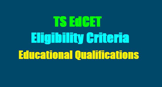 TS EdCET 2017 Eligibility Criteria, EdCET 2017 Educational Qualifications