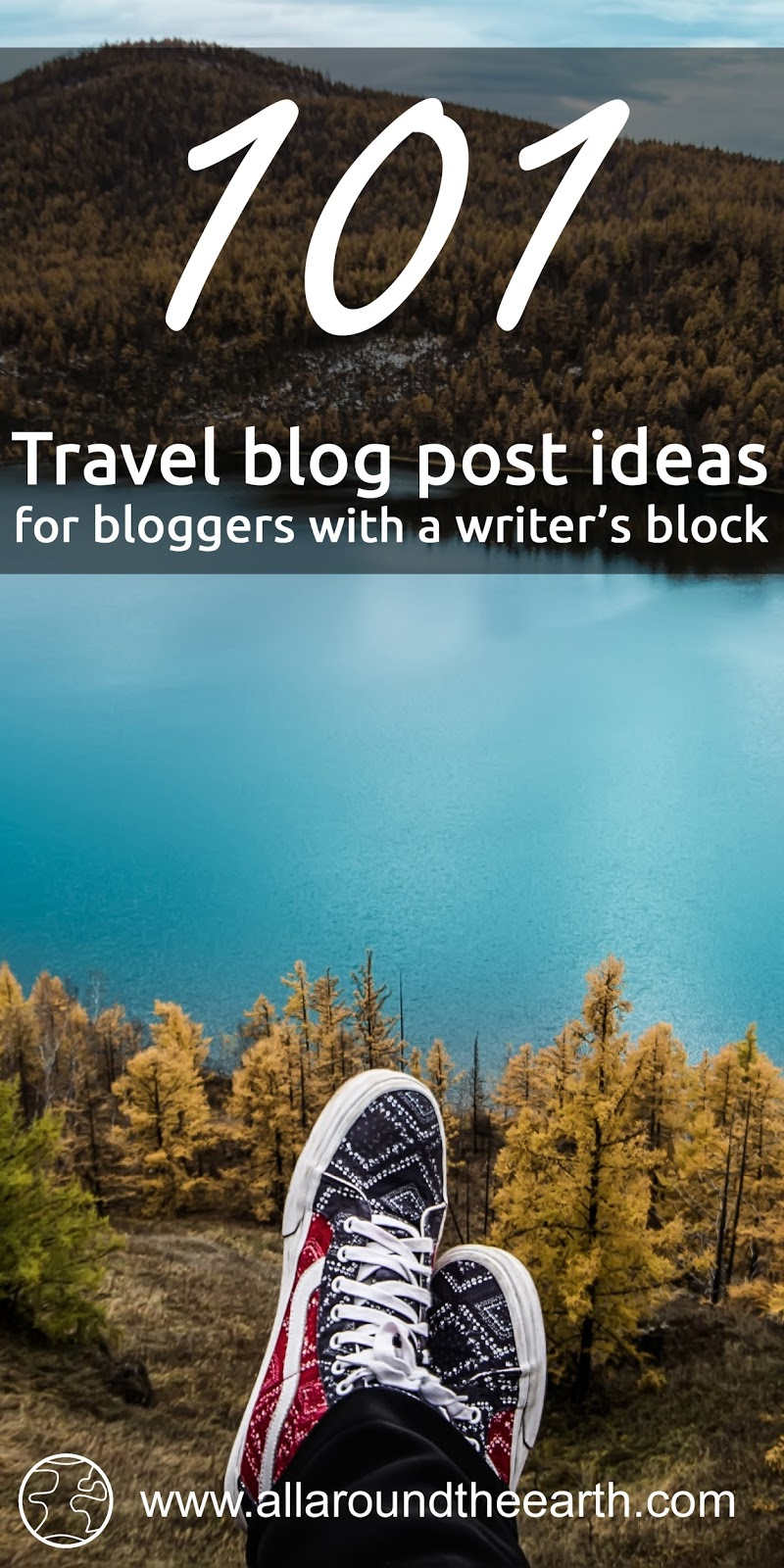 What to write about? 101 travel blog post ideas for bloggers with a writer's block
